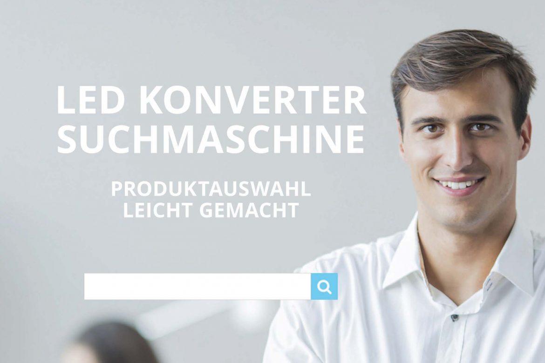 LED Konverter Suchmaschiene – Produktauswahl leicht gemacht!